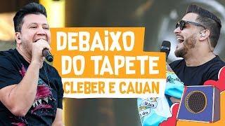 Debaixo Do Tapete   Cleber E Cauan   VillaMix Goiânia 2018