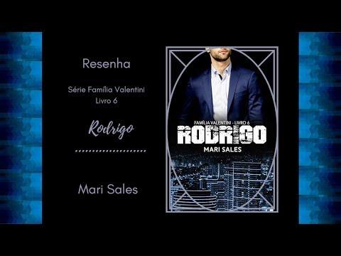 *Alerta Spoiler* - Resenha - Rodrigo (Família Valentini Livro 6) - Mari Sales