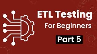 Part 5: ETL Testing