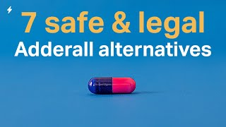 Best 9 Alternatives to Adderall That Are MUCH SAFER & LEGAL!