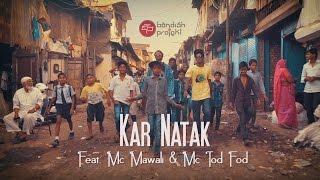 Bandish projekt - Kar Natak - Feat Mc Mawali & Mc Tod fod