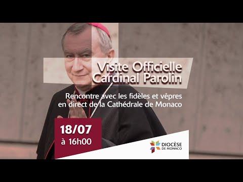 Visite officielle Cardinal Parolin - Rencontre et Vêpres