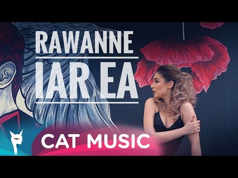 Rawanne – Iar ea Video