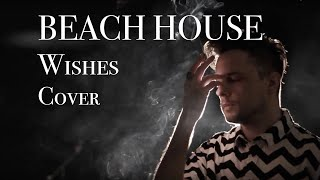 Beach House - Wishes cover by VVLV / Adzix