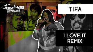 Tifa | I love it Remix | Jussbuss Mic Sessions | Season 1 | Episode 4