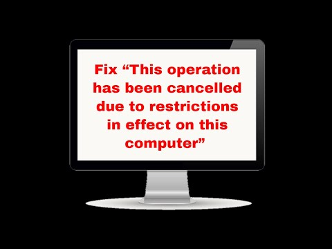 This Operation Has Been Cancelled Due To Restrictions In Effect On This Computer