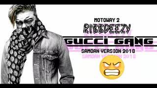 Ribbdeezy - Gucci Gang remix ( Samoan Version ) 2018