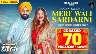 Mere Wali Sardarni (Full Video) JUGRAJ SANDHU | NEHA MALIK | GURI | Latest Punjabi Songs 2019