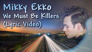 Mikky Ekko - We Must Be Killers Lyrics