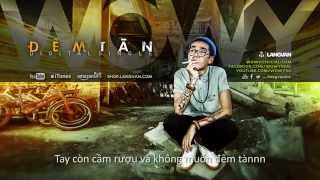 Wowy - Đêm Tàn (Featuring  J.T.A Khanh Le) (2013) (Official Lyric Video)