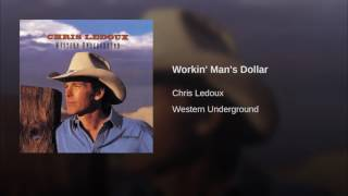 Chris Ledoux - Workin' Man's Dollar