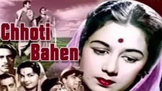 Chhoti Bahen (1959) Full Hindi Movie | Balraj Sahni, Nanda, Rehman, Mehmood, Shubha Khote