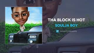 "Soulja Boy ""Tha Block Is Hot"" (AUDIO)"