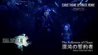 FF XIII Caius's Theme Mix - Ultimate Heart of Chaos - COMPLETE -