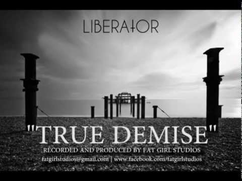 LIBERATOR - True Demise OFFICIAL RELEASE