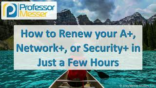 How to Renew your A+, Network+, or Security+ in Just a Few Hours
