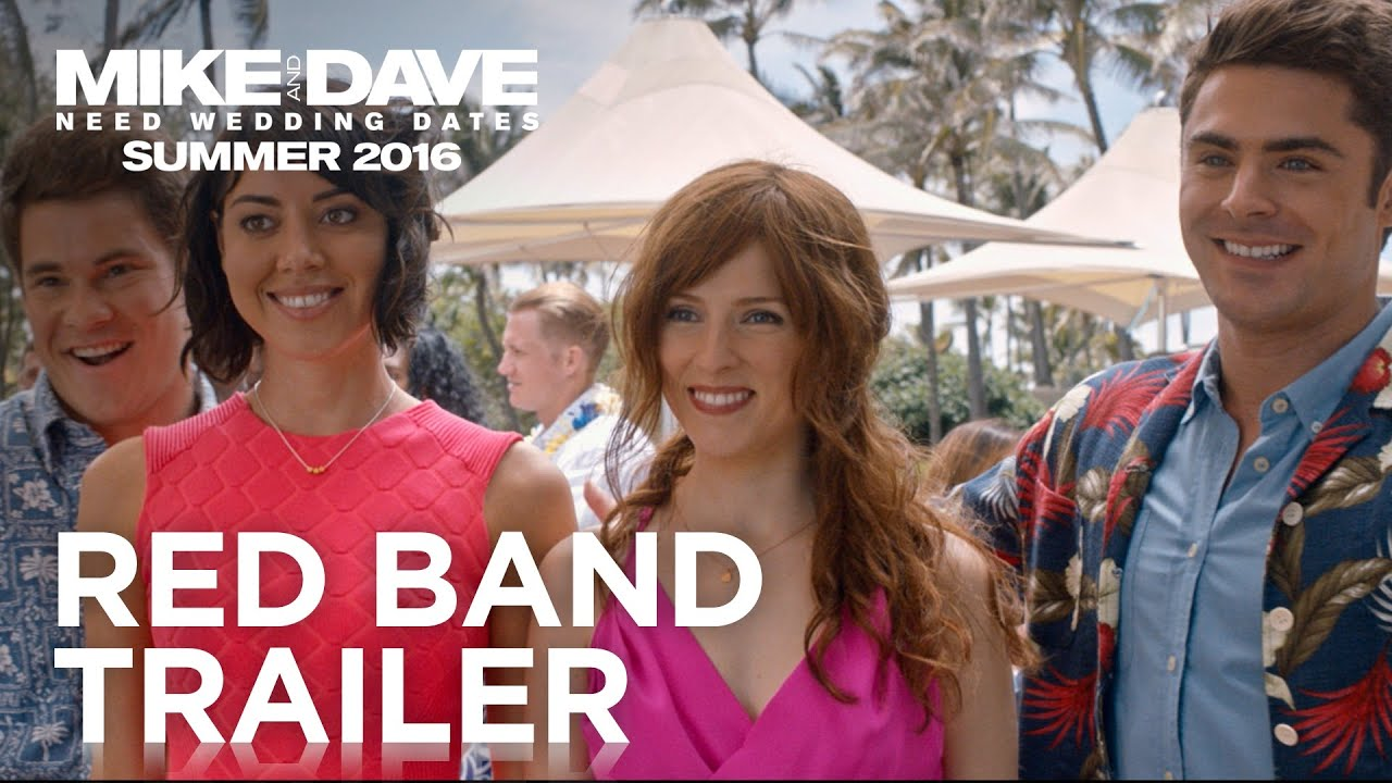 Mike and Dave Need Wedding Dates Red Band Trailer