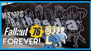 Bethesda News: Fallout 76 Forever!