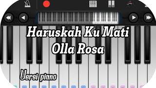 Olla Rosa - Haruskah Ku Mati Versi Piano (OST. Ada Dua Cinta)