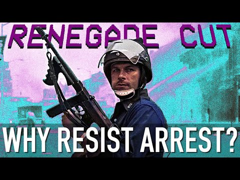 Why Resist Arrest?   Renegade Cut