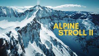 ALPINE STROLL 2 - FPV Ski Trip