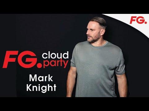 MARK KNIGHT   FG CLOUD PARTY   LIVE DJ MIX   RADIO FG