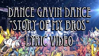 "Dance Gavin Dance ""Story Of My Bros"" Animated Lyric Video"