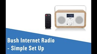 Bush Internet Radio - Simple Set Up