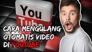 Cara Mengulang Video di YouTube secara Otomatis, Berikut Langkah Mudahnya!