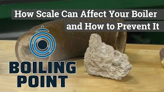 How Scale Can Affect Your Boiler and How to Prevent It - Boiling Point