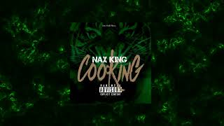 Nax King - Cooking
