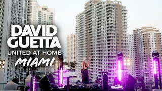David Guetta / United At Home - Fundraising Live From Miami #UnitedatHome #StayHome #WithMe