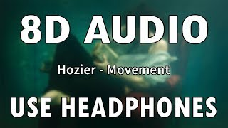 Hozier   Movement | 8D Audio