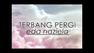 Download lagu Terbang Pergi Eda Naziela Mp3