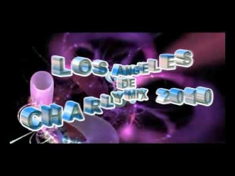 LOS ANGELES DE CHARLY MIX 2010 100% ORIGINAL DE DJ FREYZER
