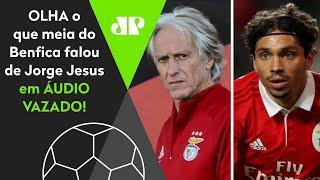 """""""É um filho da p***"""": Saiba o que o meia do Benfica falou de Jorge Jesus"""
