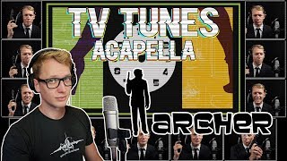 ARCHER (TV Series) Theme - TV Tunes Acapella