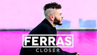 Ferras - Closer(2016)
