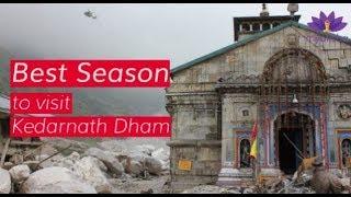 Best Season to visit Kedarnath Dham