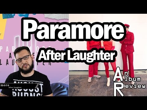 Paramore - After Laughter Album Review Track by Track Review