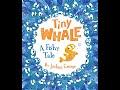 Tiny Whale  A Fishy Tale