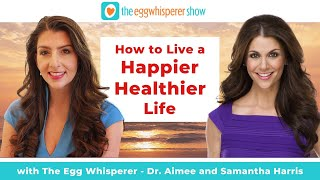 How to Live a Happier, Healthier Life with guest Samantha Harris