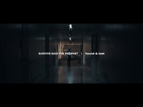 Survive Said The Prophet - found & lost | Official Music Video