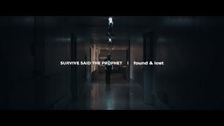 SurviveSaidTheProphet-found&lost|OfficialMusicVideo