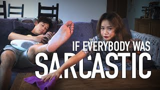 If Everybody Was Sarcastic