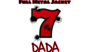 DADA - Full Metal Jacket