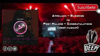 Afrojack - Bassride vs Post Malone & Quavo - Congratulation (Deep Mashup)