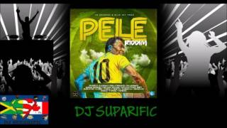 PELE RIDDIM MIX FT. DEMARCO, KONSHENS, SAVAGE, DOUBLE X & MORE {DJ SUPARIFIC}