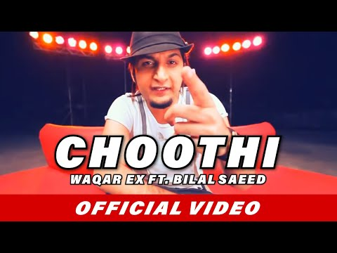 Waqar Ex Choothi Feat Bilal Saeed