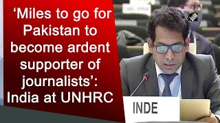'Miles to go for Pakistan to become ardent supporter of journalists': India at UNHRC - Download this Video in MP3, M4A, WEBM, MP4, 3GP